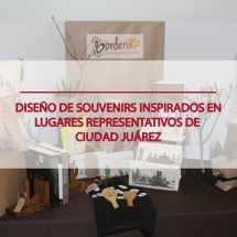 Diseño de souvenirs inspirados en lugares representativos de Ciudad Juárez