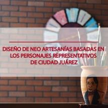 Diseño de neo artesanías basadas en personajes representativos de Ciudad Juárez
